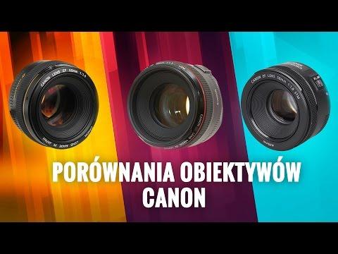 Porównanie obiektytów Canon 50mm - Jaki obiektyw?
